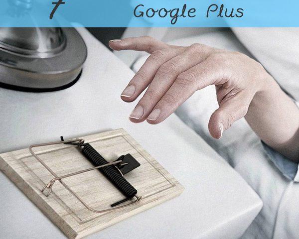 7 errori da non commettere su Google Plus