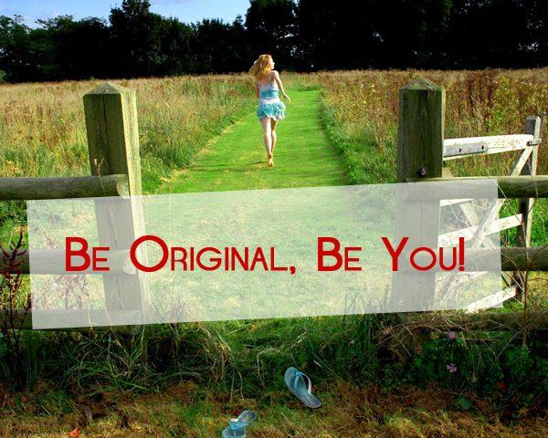 Be Original. Be You.