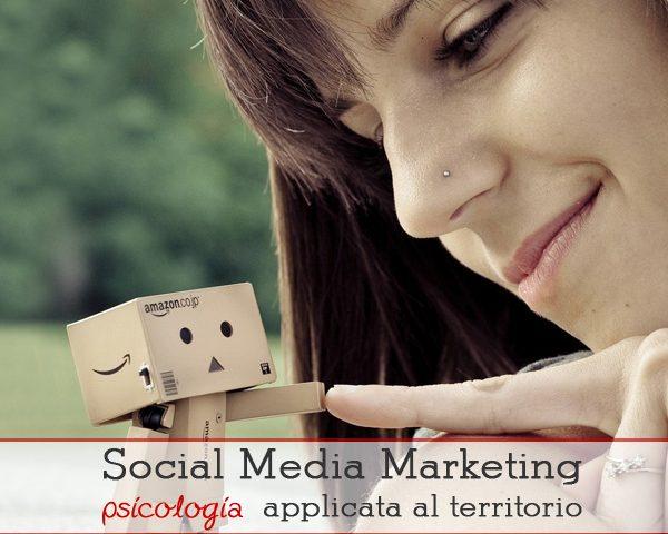 Il Social Media Marketing è psicologia applicata al territorio