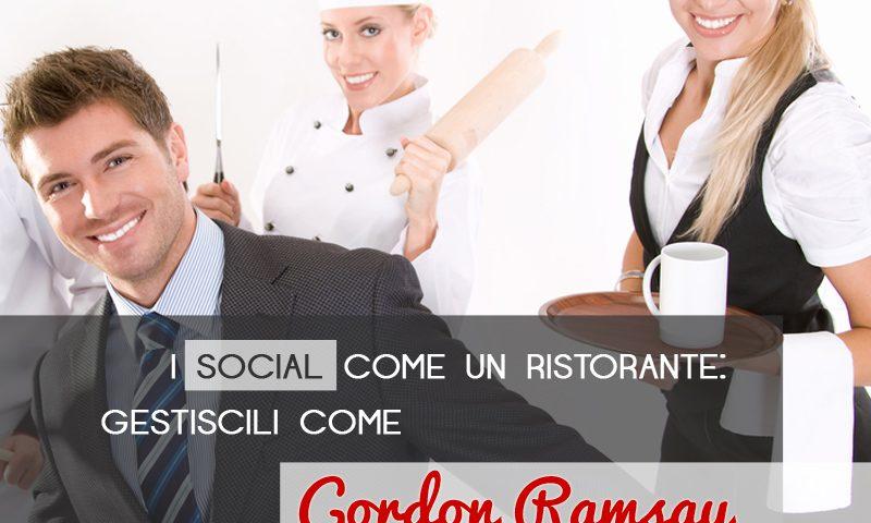 I social come un ristorante: gestiscili come Gordon Ramsay
