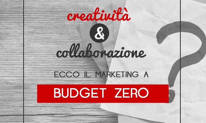Creatività e collaborazione: ecco il marketing a budget zero