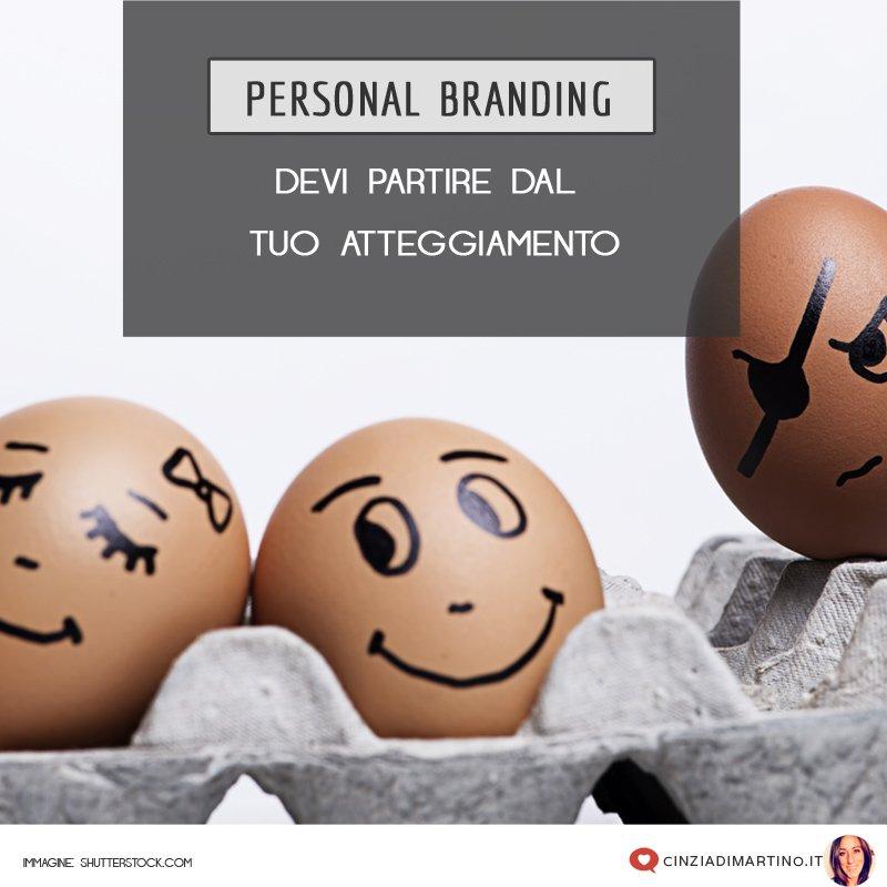 Personal Branding: devi partire dal tuo atteggiamento