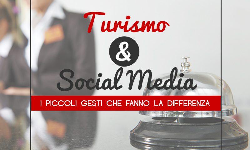 Turismo e Social Media: i piccoli gesti che fanno la differenza