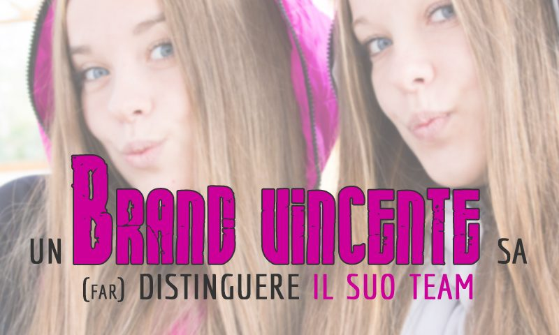 Un Brand vincente sa (far) distinguere il suo team
