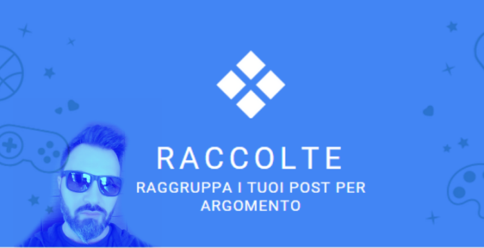 GOOGLE+ RACCOLTE: CONTENT CURATION NEXT LEVEL