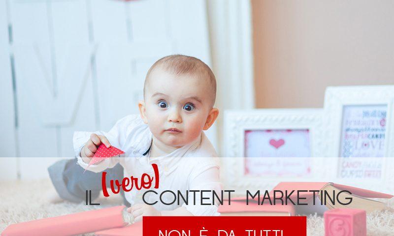 Il (vero) Content Marketing non è per tutti