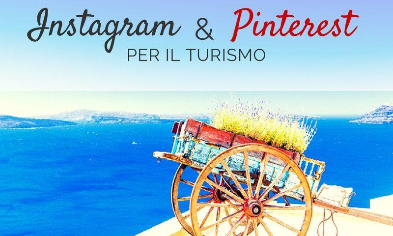 Instagram e Pinterest al servizio del turismo
