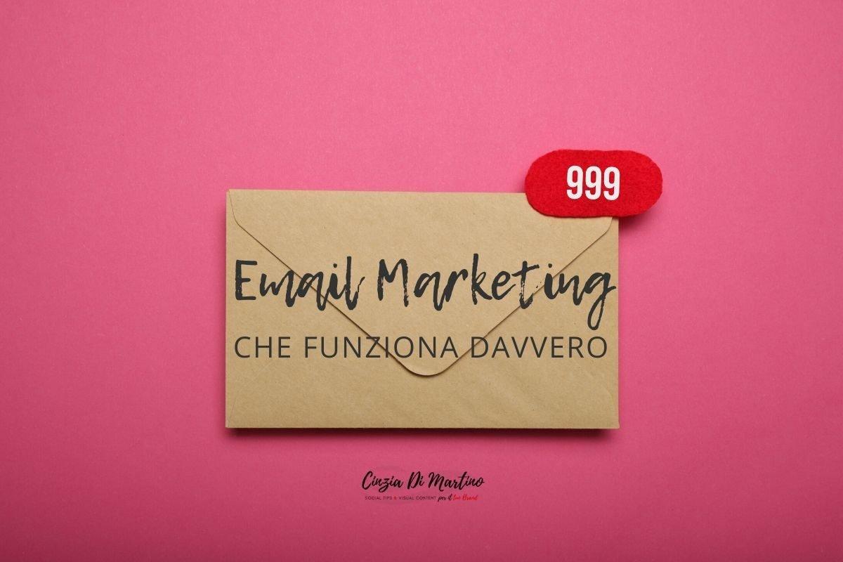 Un'email marketing che funziona davvero | Cinzia Di Martino