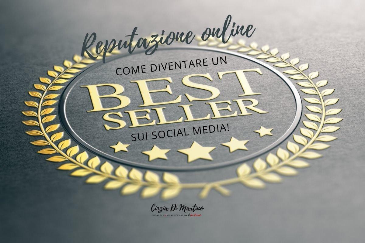 Reputazione online: come diventare un Best Seller sui Social Media! | Cinzia Di Martino