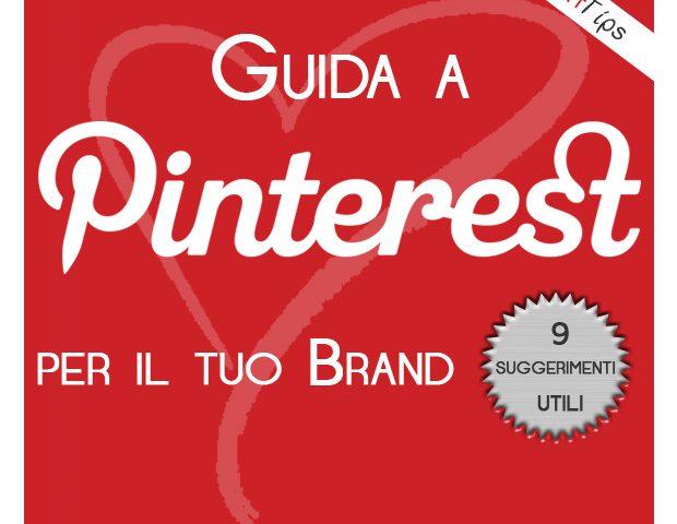 Guida a Pinterest per i Brand: 9 suggerimenti utili