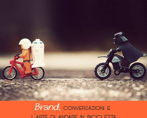 Brand, conversazioni e l'arte di andare in bicicletta