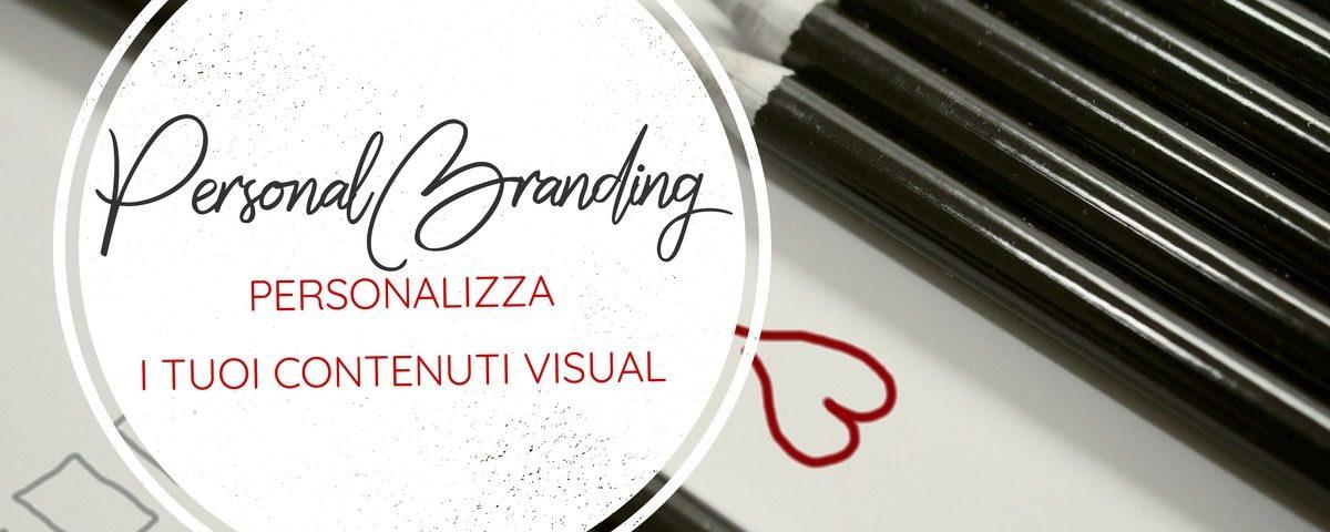 Personal Branding: usare le immagini per promuovere i tuoi contenuti