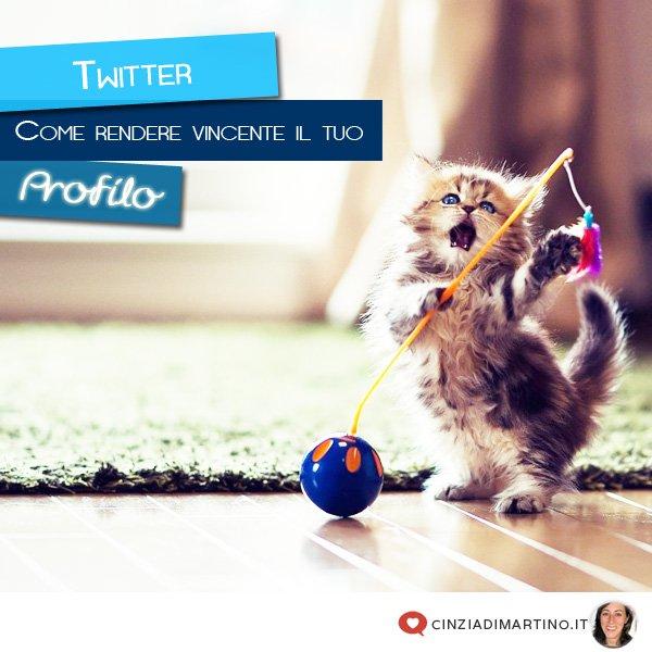 Come rendere vincente il tuo profilo Twitter