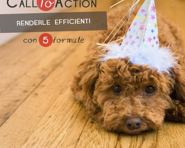 Call To Action: 5 formule per renderle più efficienti