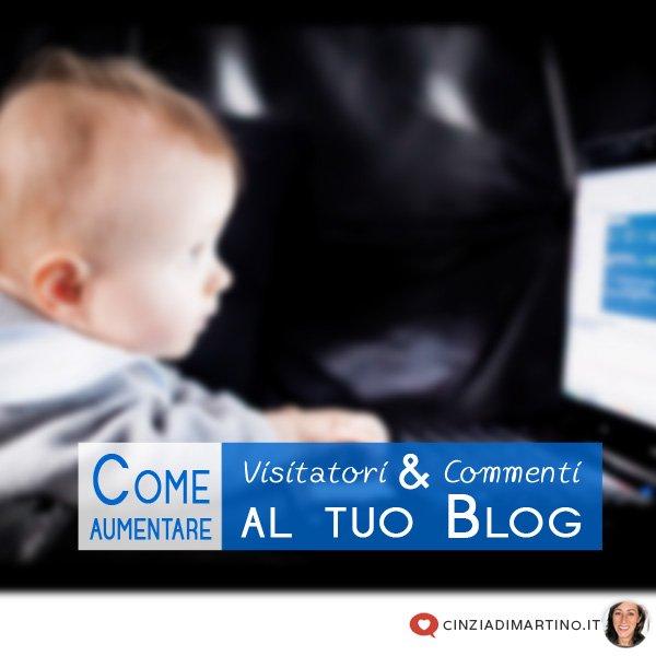 Come aumentare i visitatori e i commenti al tuo blog