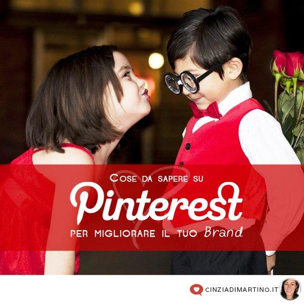 Cose da sapere su Pinterest per migliorare il tuo Brand