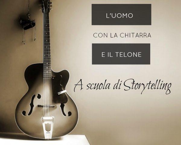 L'uomo con la chitarra e il telone: a scuola di storytelling