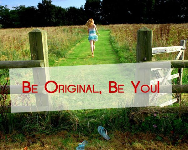 Be Original. Be You.
