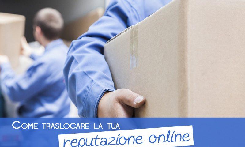 Come traslocare la tua reputazione online senza rischi