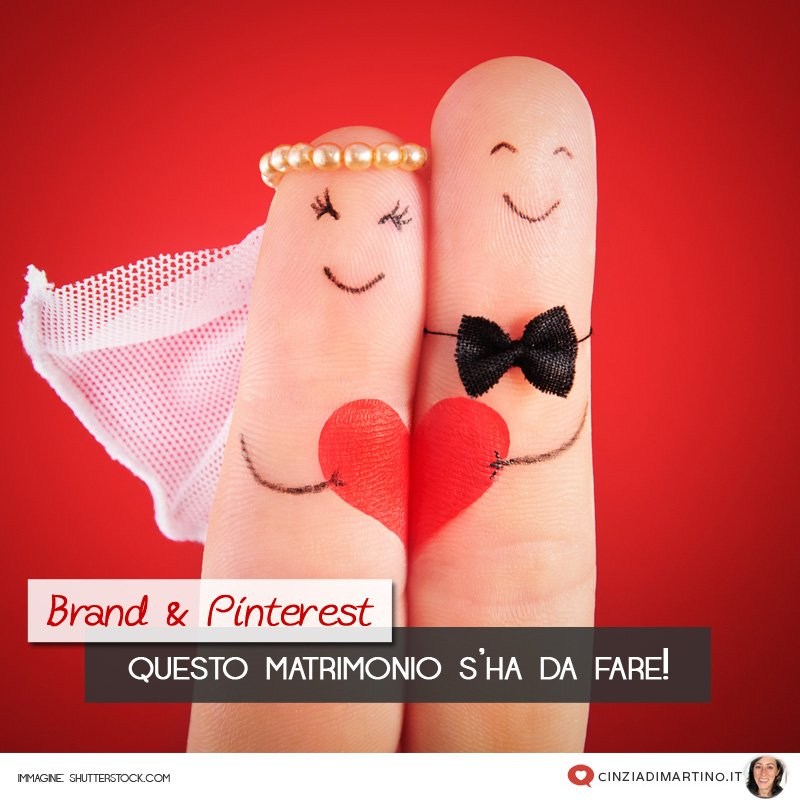 Brand e Pinterest: questo matrimonio s'ha da fare