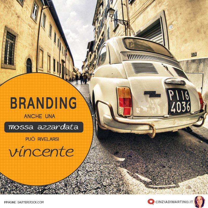 Branding: anche una mossa azzardata può rivelarsi vincente