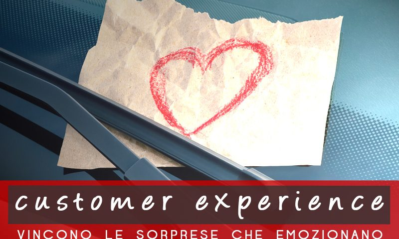Customer Experience: vincono le sorprese che emozionano