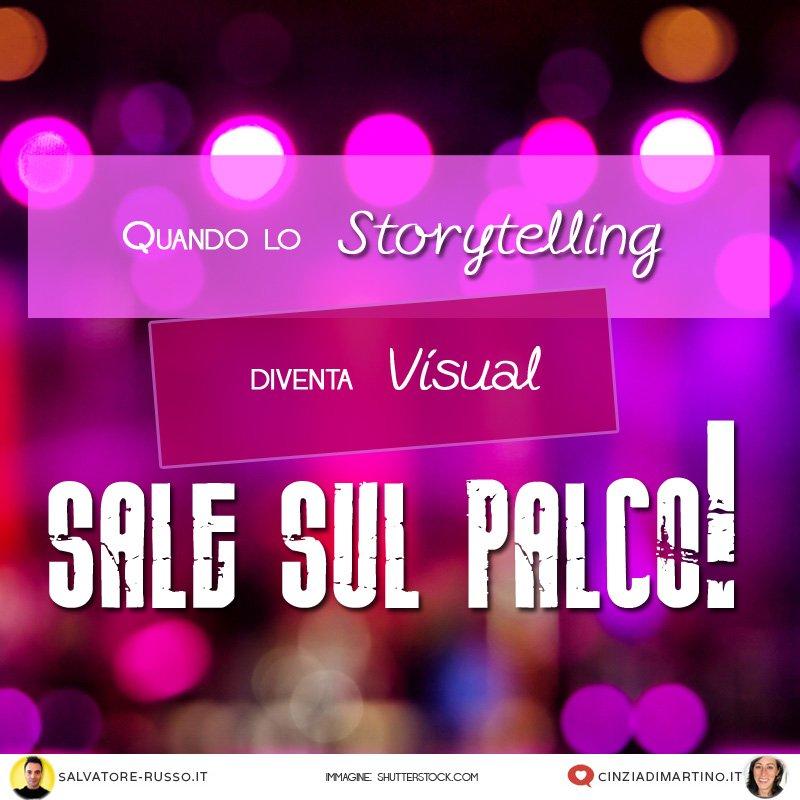 Quando lo Storytelling diventa Visual e.. sale sul palco!