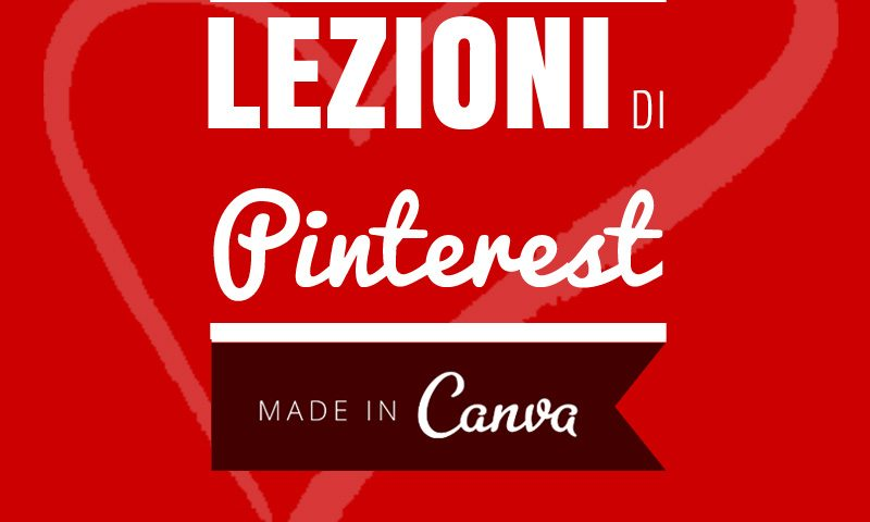 Lezioni di Pinterest, made in Canva