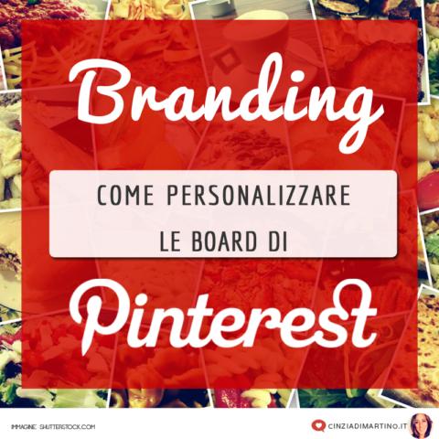 Come personalizzare le board di Pinterest | Cinzia Di Martino