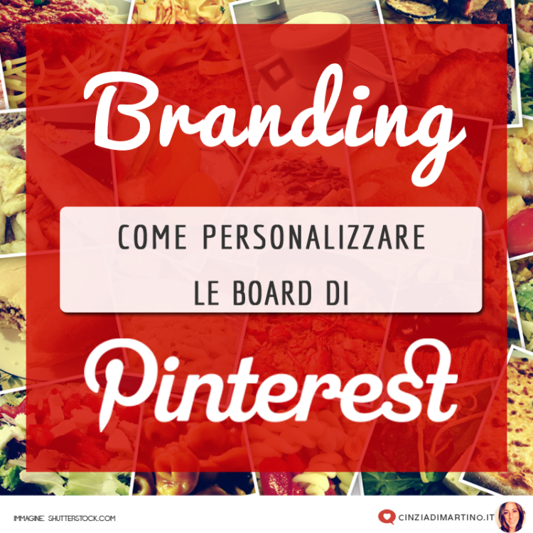 Come personalizzare le board di Pinterest | Cinzia Di Martino