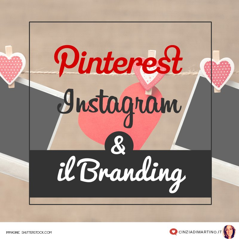 Instagram e Pinterest: due social anomali e il branding
