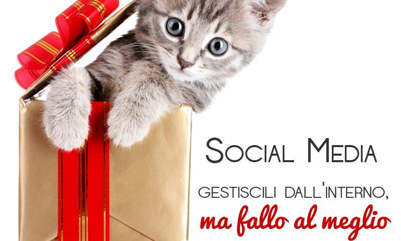 Social Media: gestiscili dall'interno, ma fallo al meglio