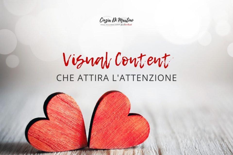 Visual Content che attira l'attenzione | Cinzia Di Martino