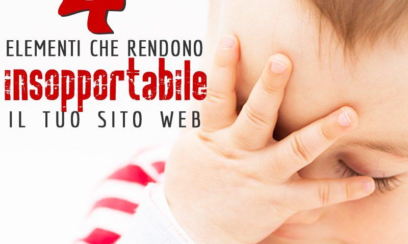 4 elementi che rendono insopportabile il tuo sito web