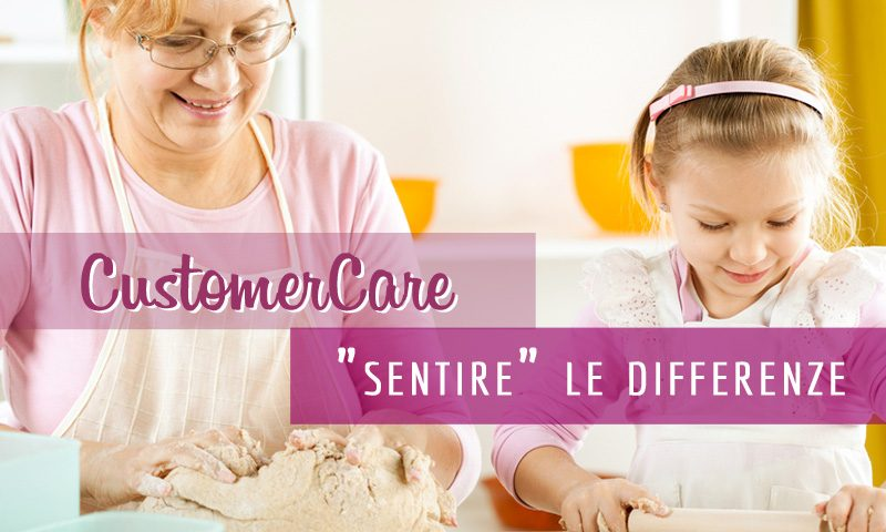 "CustomerCare: ""sentire"" le differenze"