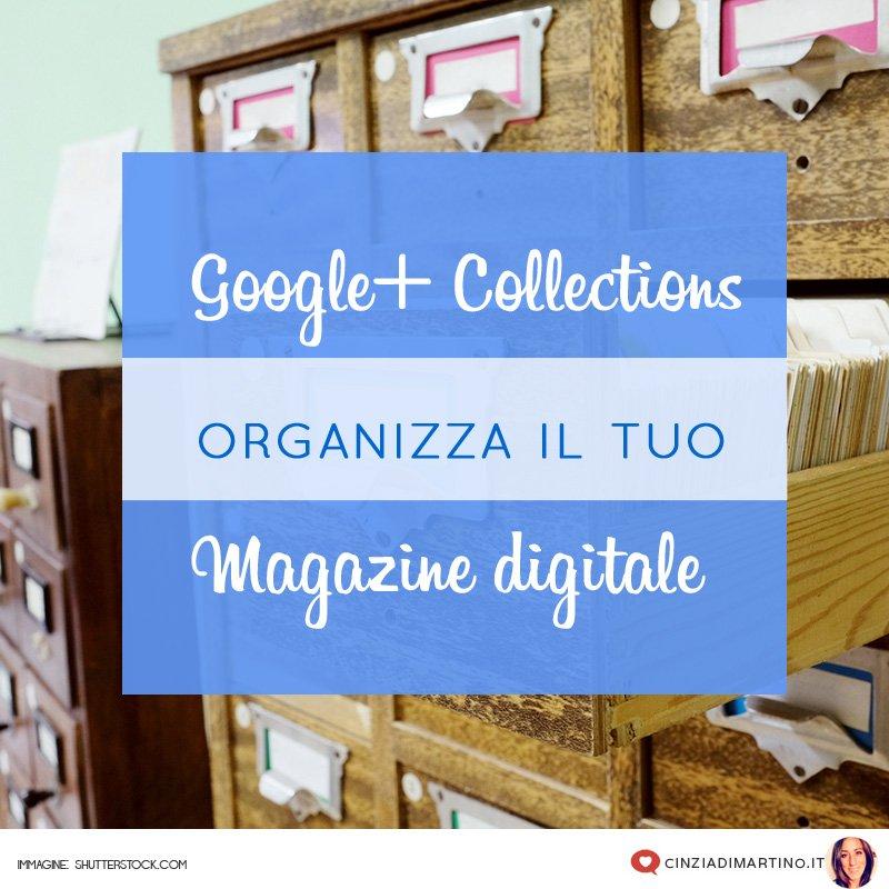 Google Plus Collections: organizza il tuo magazine virtuale