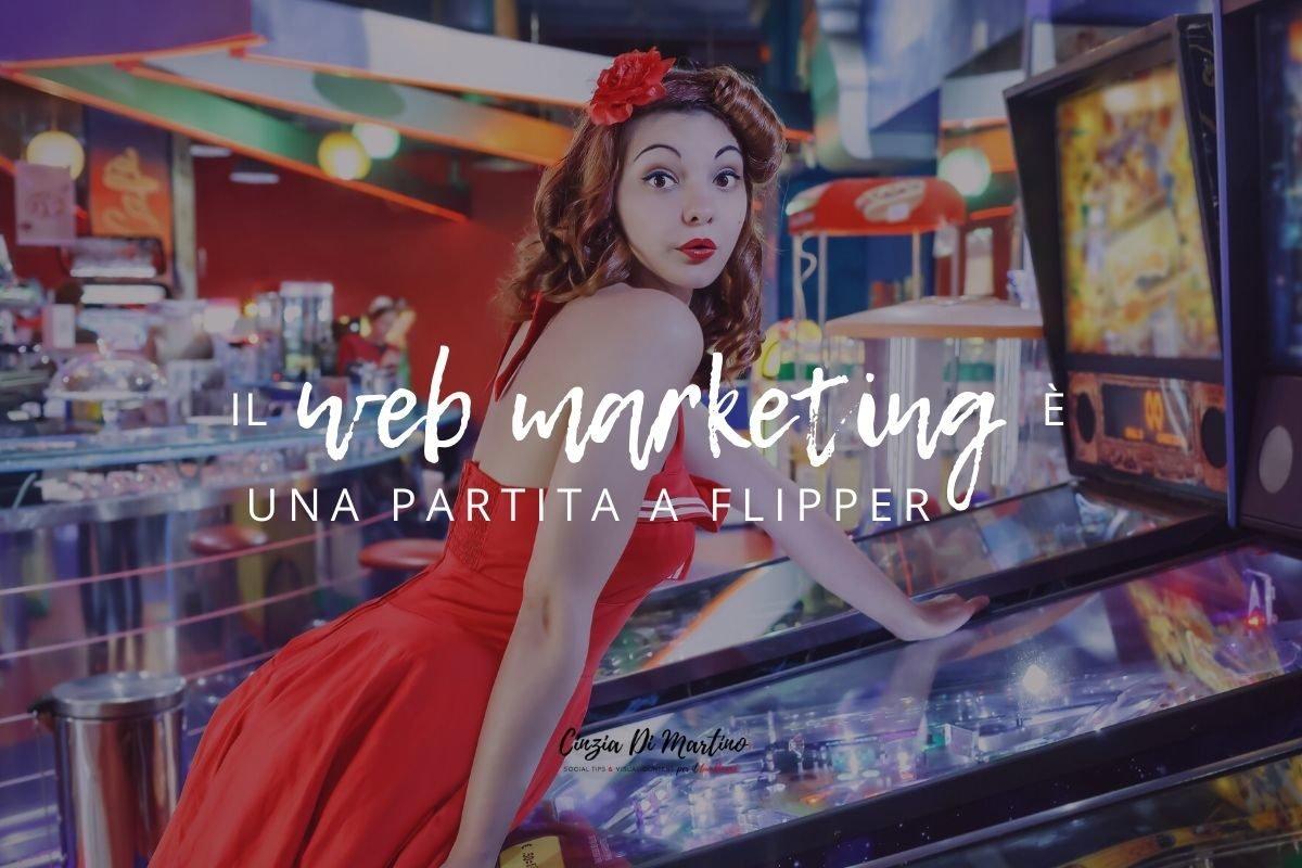 Il webmarketing è come una partita a flipper