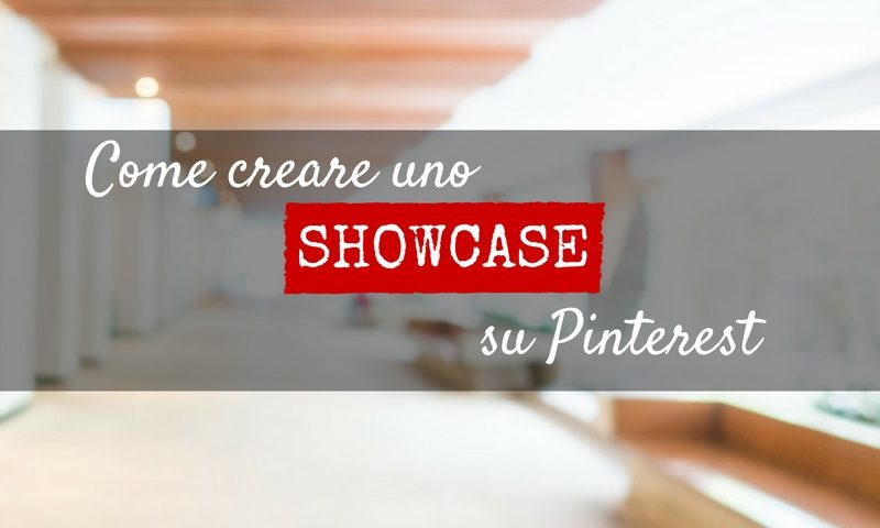 Come creare uno Showcase su Pinterest