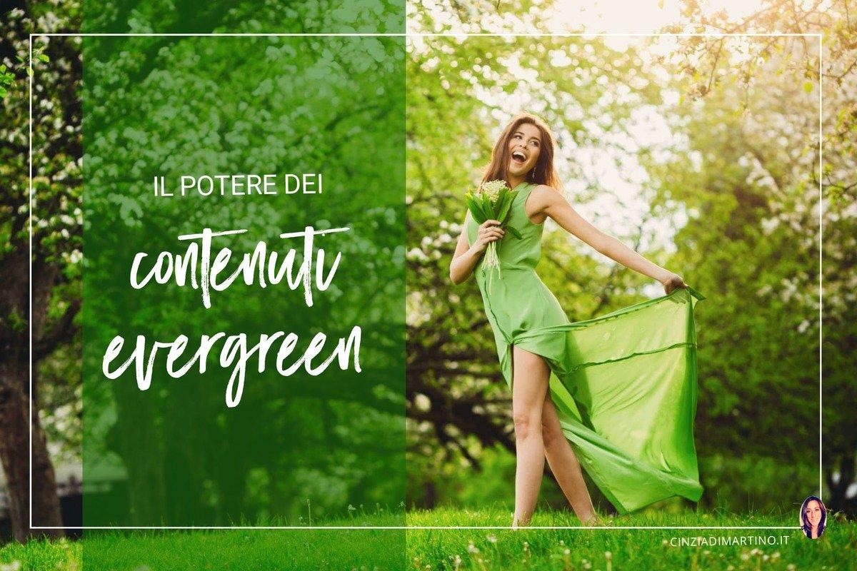 Il potere dei contenuti evergreen | cinziadimartino.it