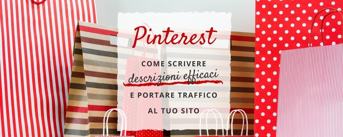 Pinterest: come scrivere descrizioni efficaci e portare traffico al tuo sito