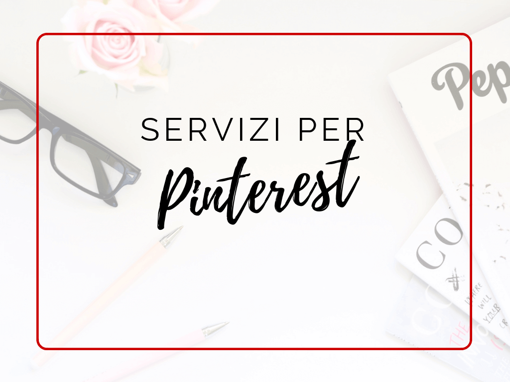 Servizi per Pinterest | Cinzia Di Martino | Pinterest - Social Media - Visual Content