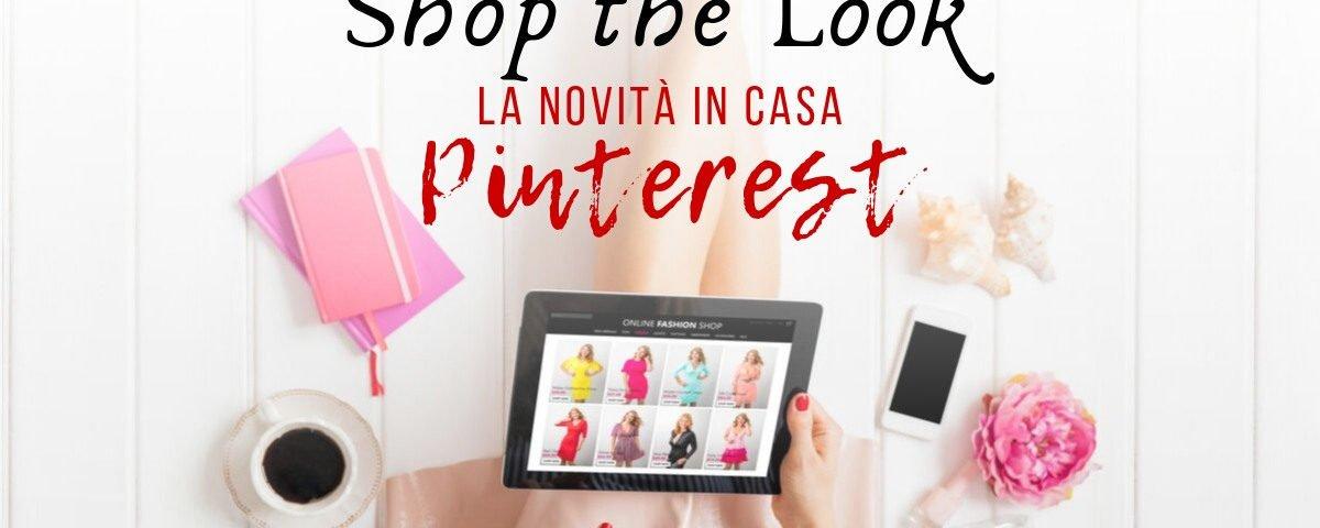Shop The Look: ultima novità di Pinterest | Cinzia Di Martino