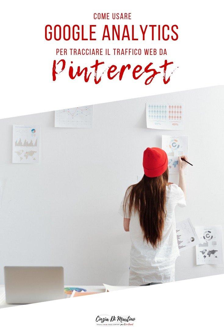 Come usare Google Analytics per tracciare il traffico web da Pinterest al tuo sito | Cinzia Di Martino
