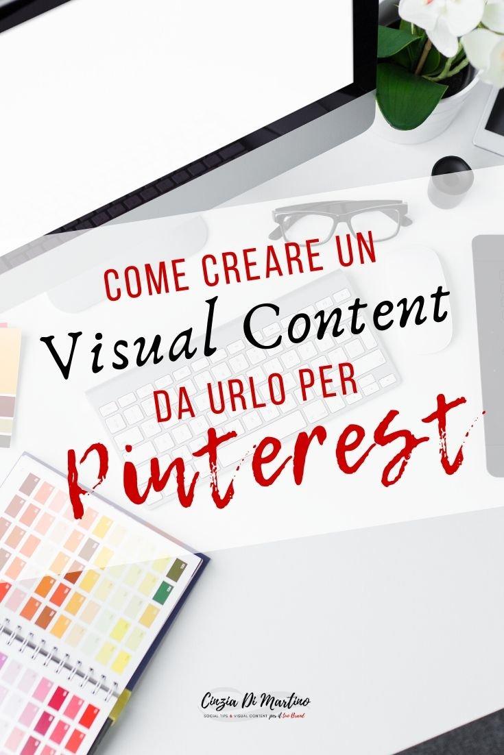 Come creare un visual content da urlo per Pinterest | Cinzia Di Martino