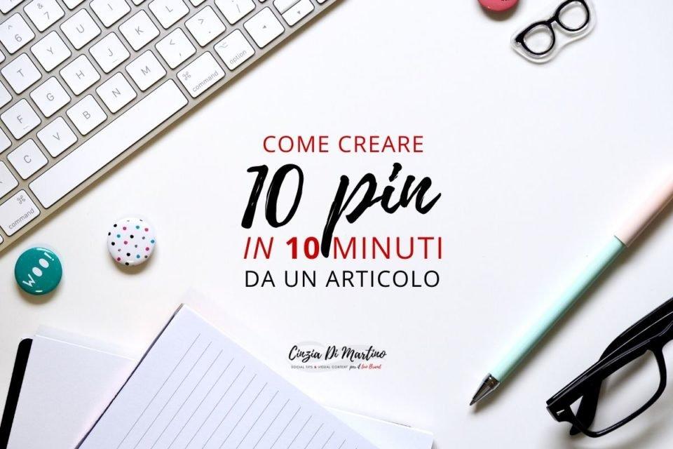 Come creare 10 pin da un articolo in 10 minuti | Cinzia Di Martino